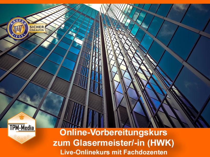 Online-Livekurse zum Glasermeister/-in