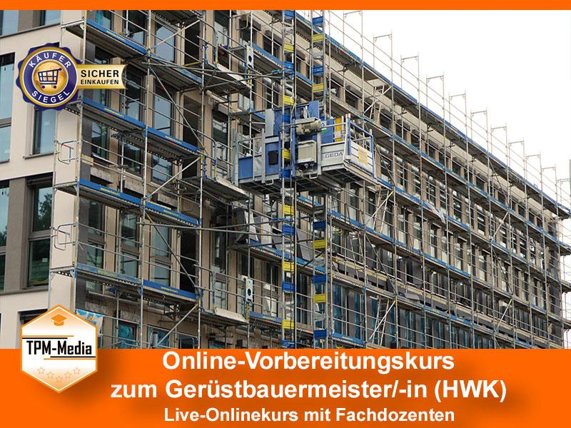 Online-Livekurse zum Gerüstbauermeister/-in